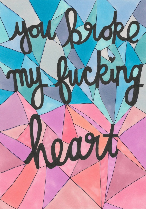 You Broke My Fucking Heart