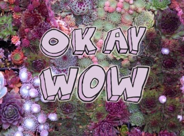 okaywow